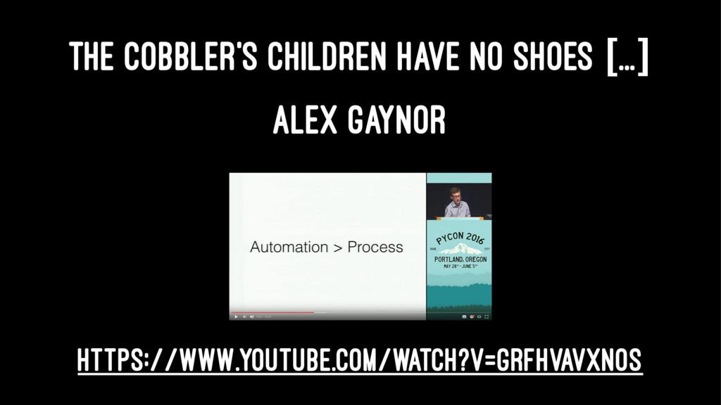 THE COBBLER'S CHILDREN HAVE NO SHOES [...] ALEX...
