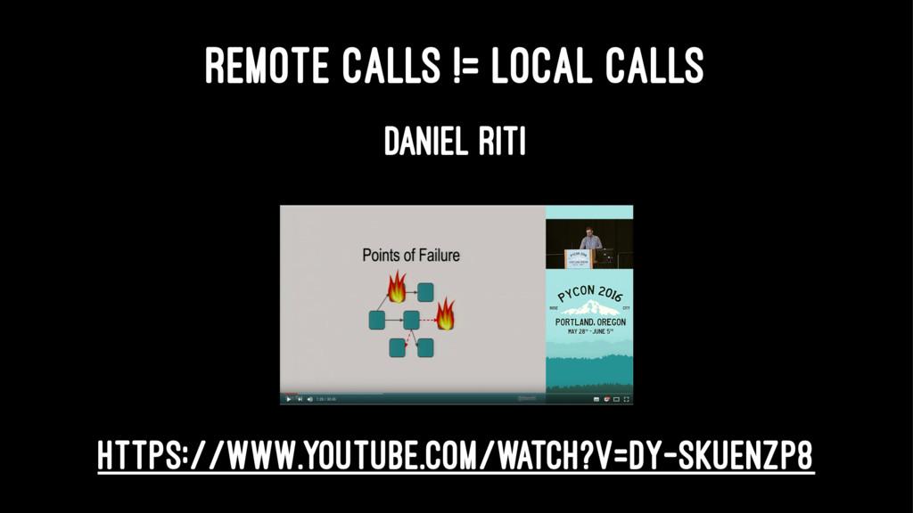 REMOTE CALLS != LOCAL CALLS DANIEL RITI https:/...