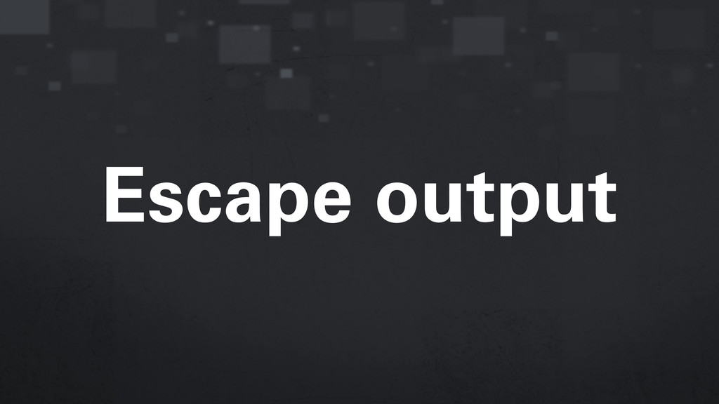 Escape output