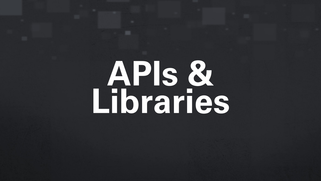 APIs & Libraries