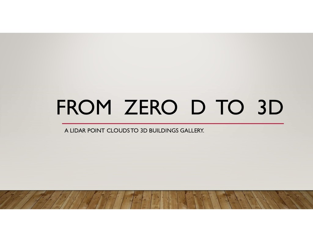 FROM ZERO D TO 3D A LIDAR POINT CLOUDS TO 3D BU...