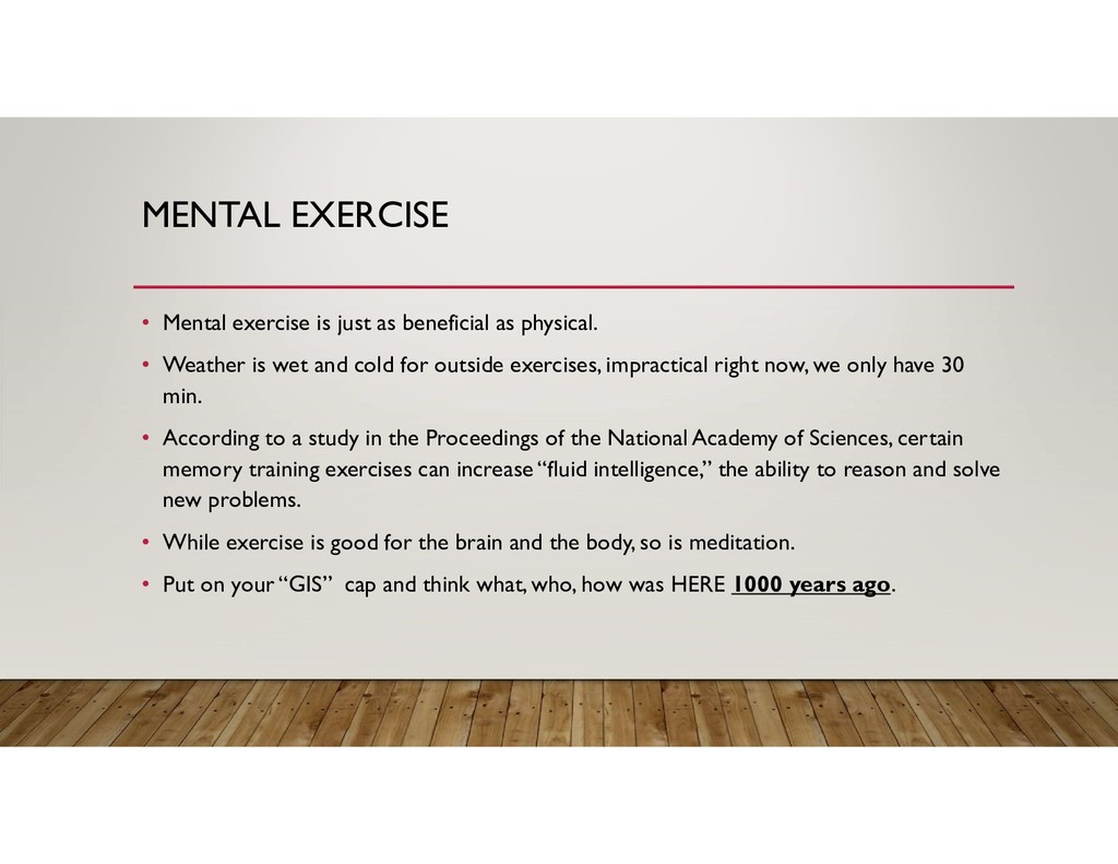 MENTAL EXERCISE • Mental exercise is just as be...