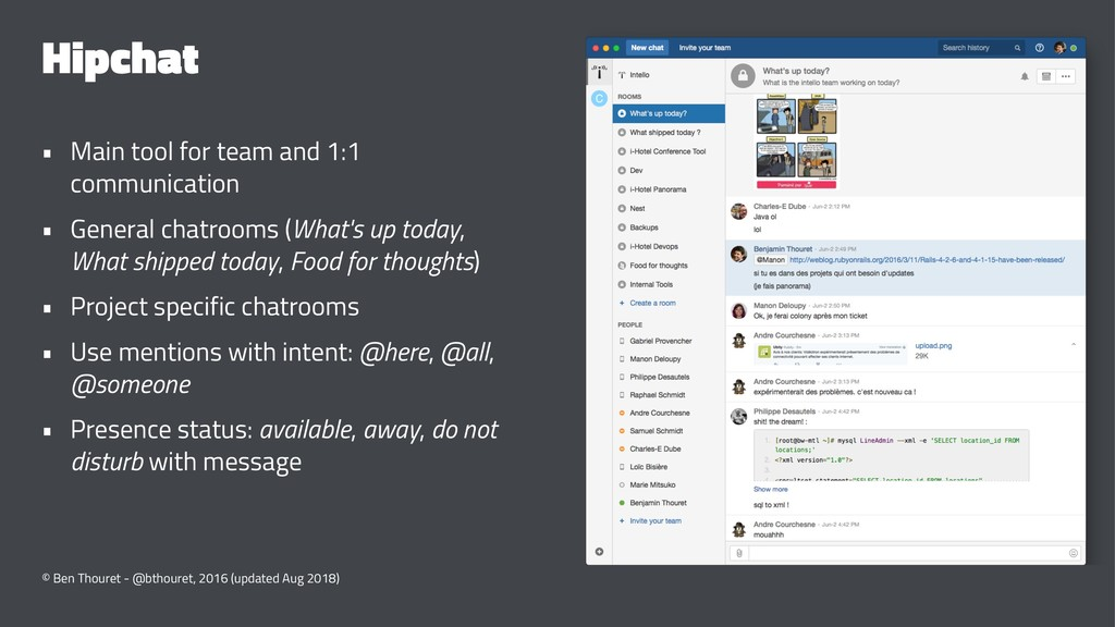 Hipchat • Main tool for team and 1:1 communicat...