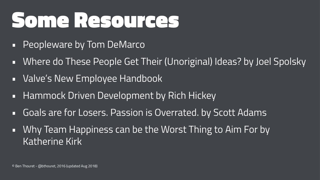 Some Resources • Peopleware by Tom DeMarco • Wh...