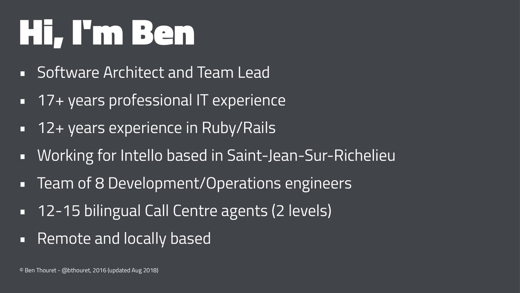 Hi, I'm Ben • Software Architect and Team Lead ...