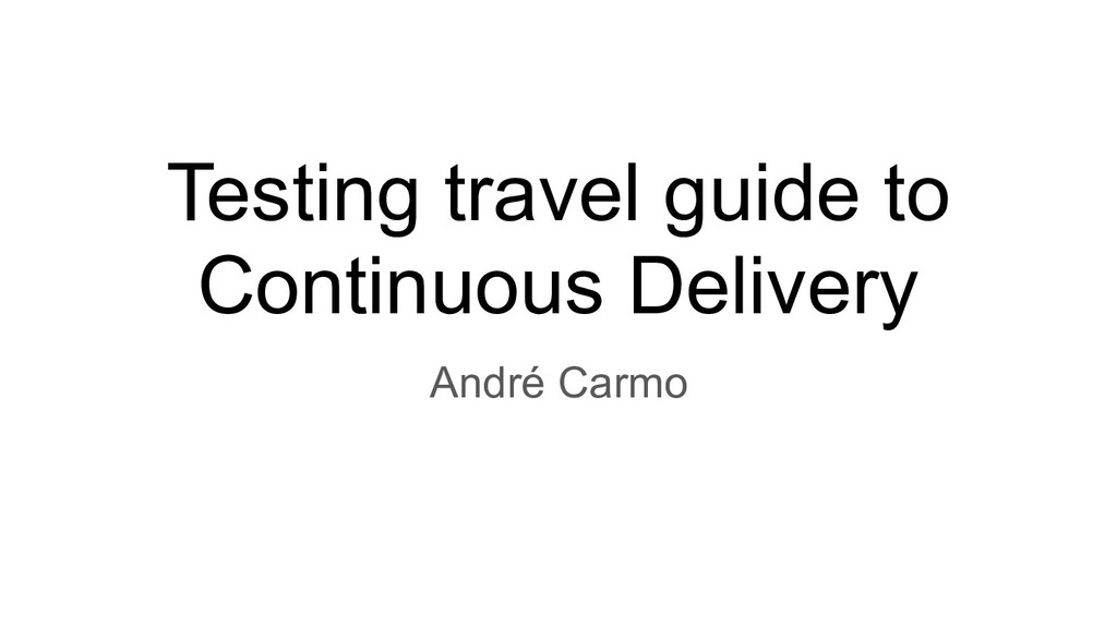 Testing travel guide to Continuous Delivery And...