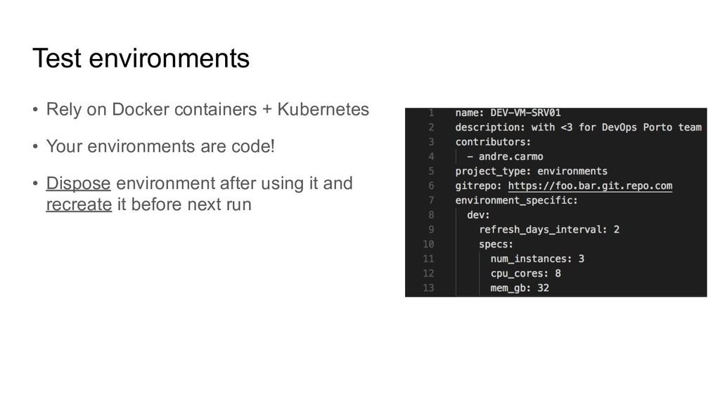 Test environments • Rely on Docker containers +...