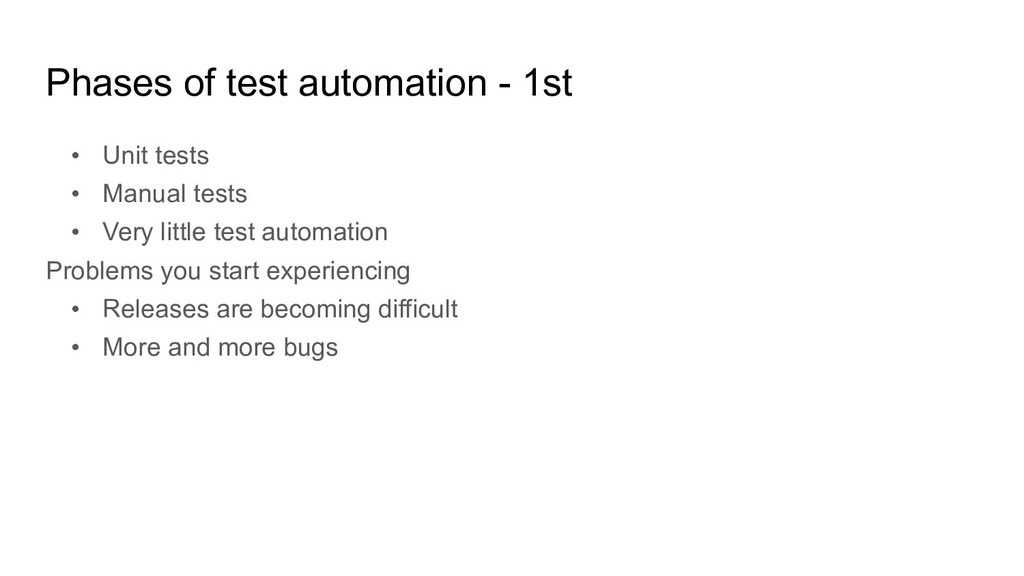 Phases of test automation - 1st • Unit tests • ...