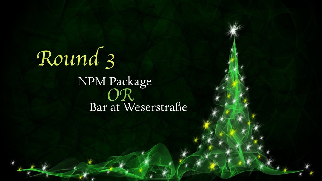Round 3 NPM Package Bar at Weserstraße OR