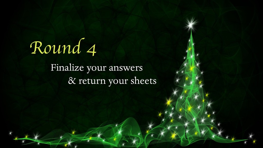 Round 4 Finalize your answers & return your she...