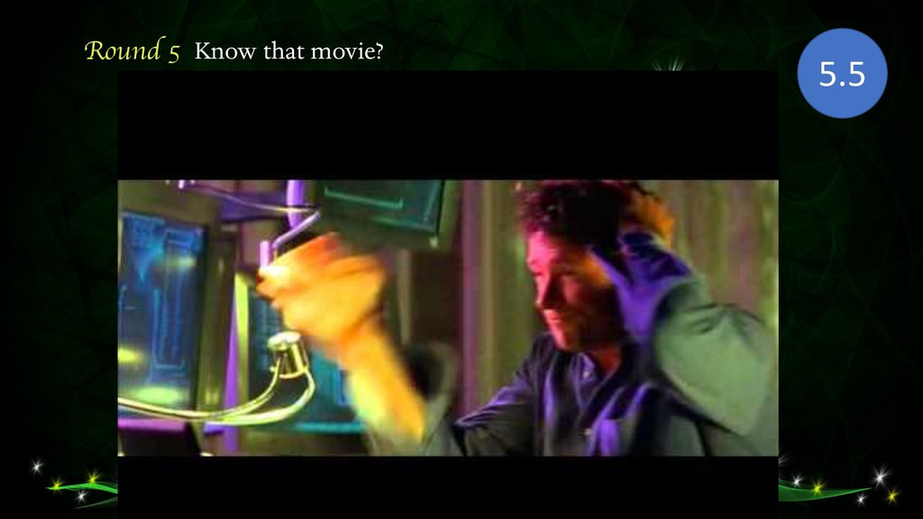 Round 5 Know that movie? 5.5