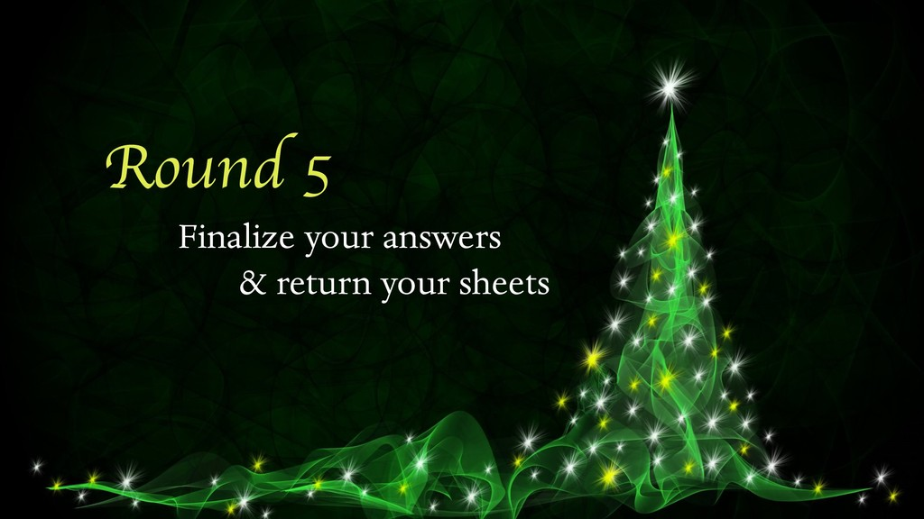 Round 5 Finalize your answers & return your she...