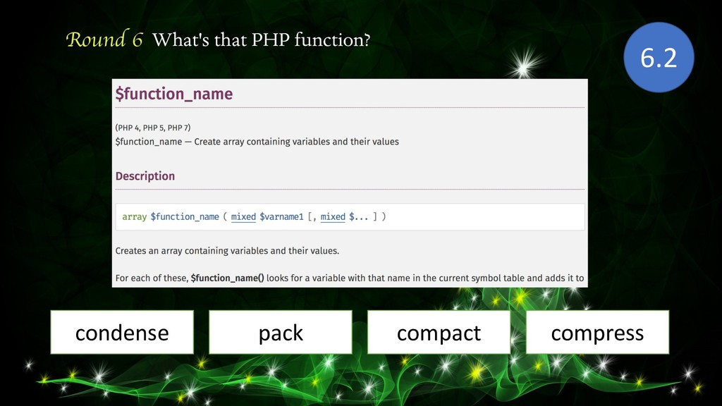 Round 6 What's that PHP function? condense 6.2 ...