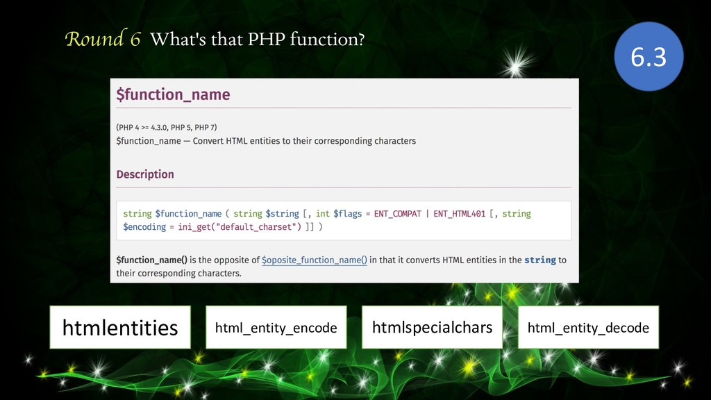 Round 6 What's that PHP function? htmlentities ...