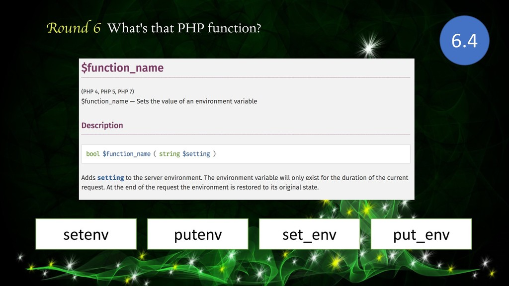 Round 6 What's that PHP function? setenv 6.4 pu...