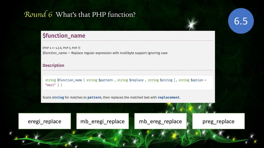 Round 6 What's that PHP function? eregi_replace...
