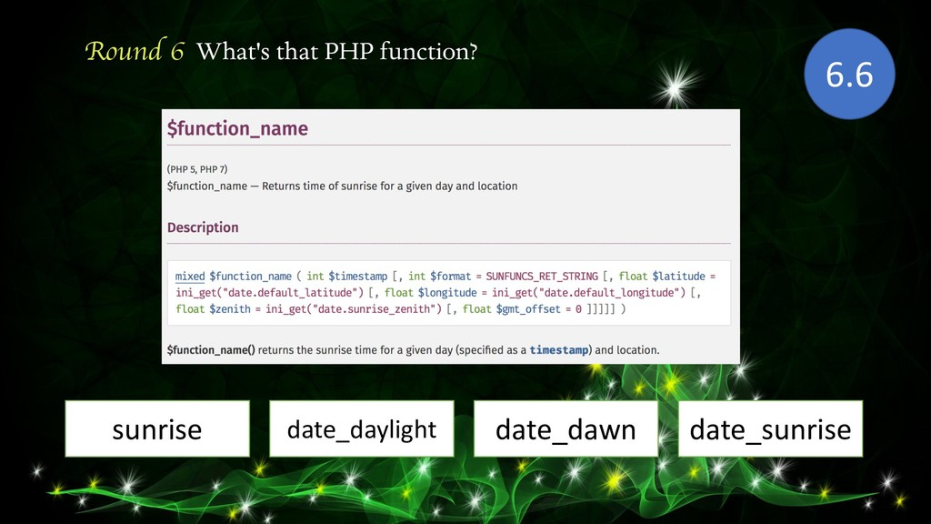 Round 6 What's that PHP function? sunrise 6.6 d...