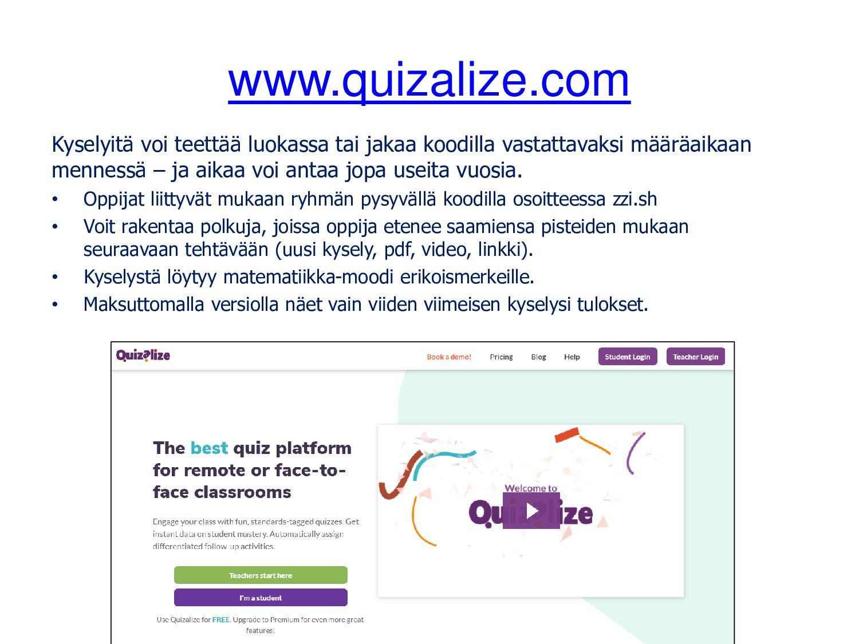 www.quizalize.com Kyselyitä voi teettää luokass...