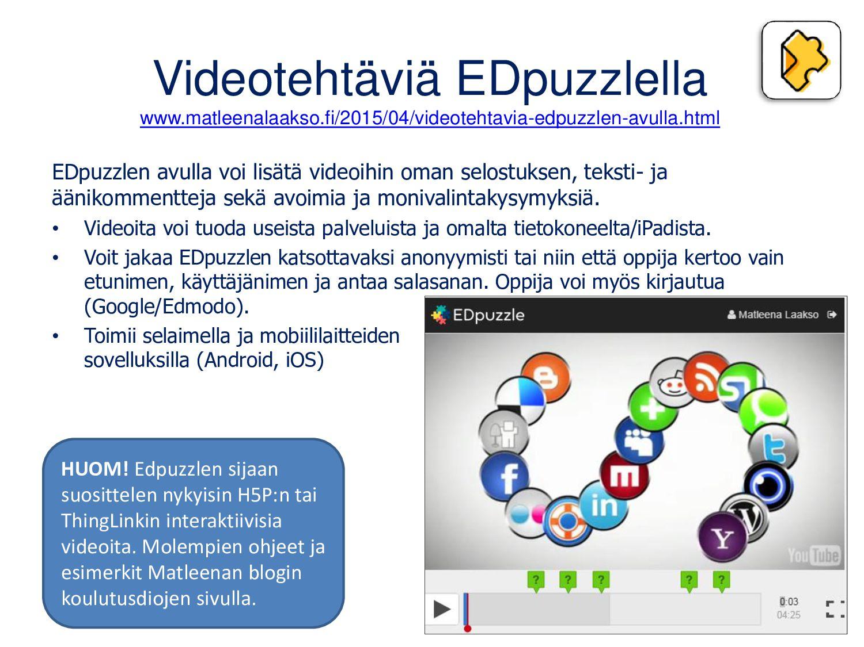 Videotehtäviä EDpuzzlella www.matleenalaakso.fi...