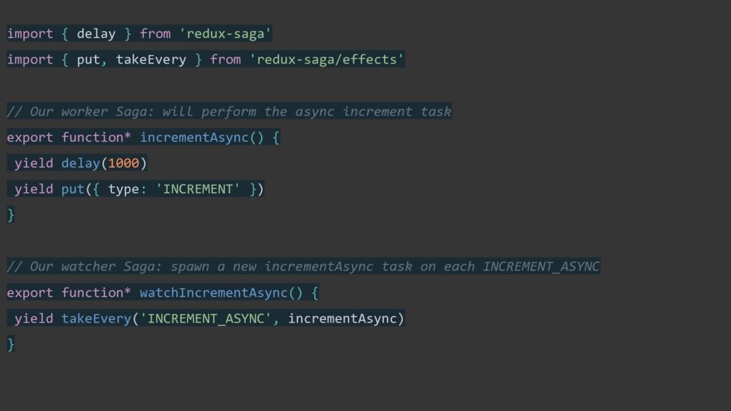 import { delay } from 'redux-saga' import { put...