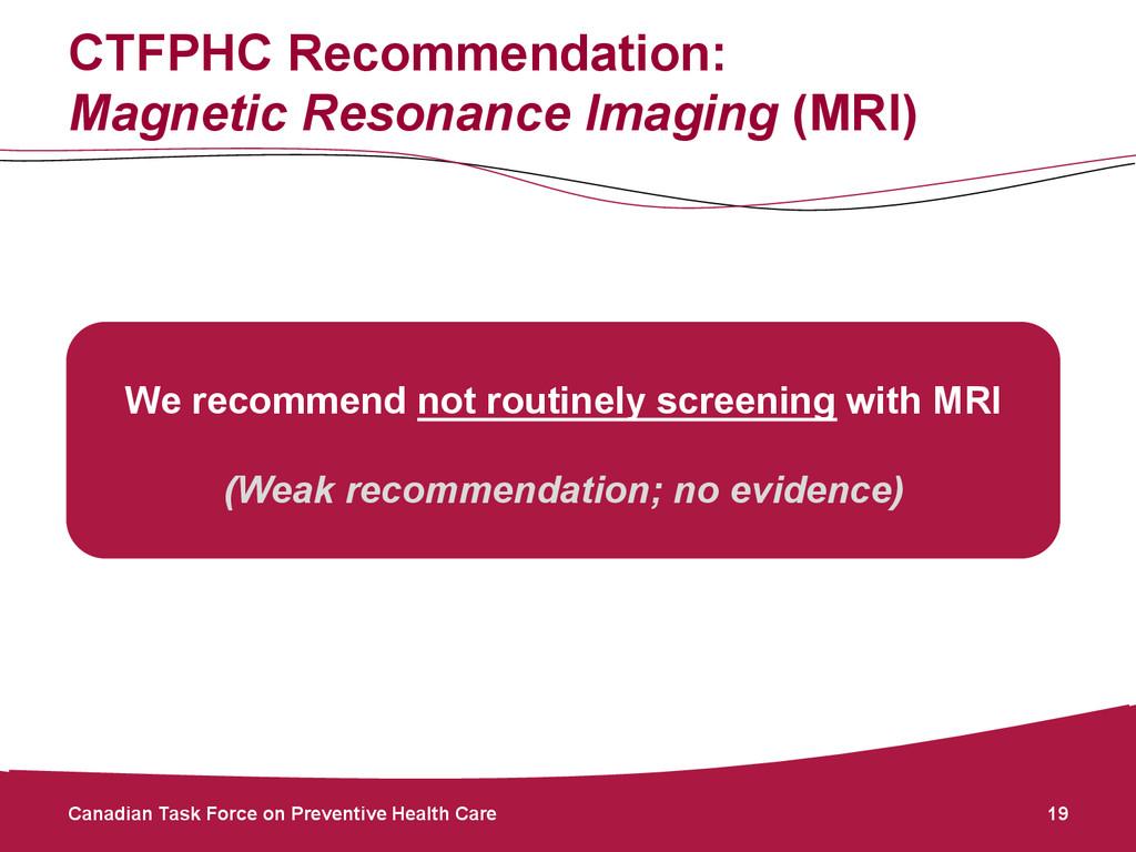 CTFPHC Recommendation: Magnetic Resonance Imagi...