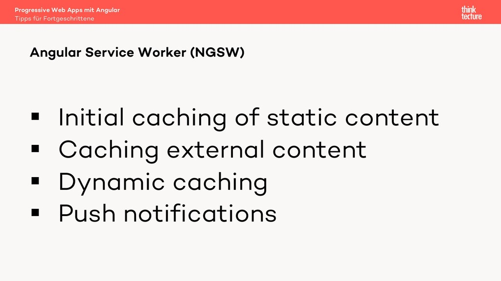 § Initial caching of static content § Caching e...