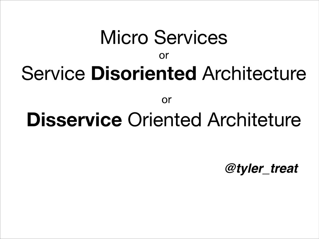 Micro Services   or  Service Disoriented Archit...