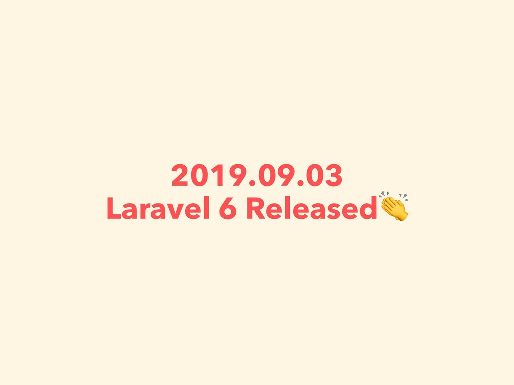 2019.09.03 Laravel 6 Released