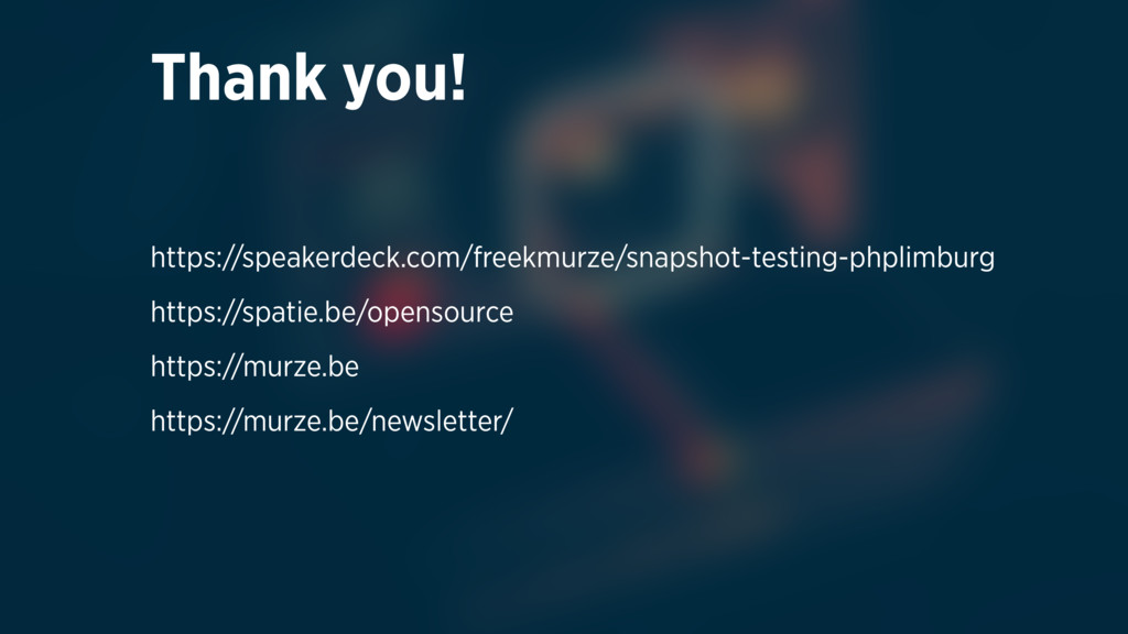 Thank you! https://speakerdeck.com/freekmurze/s...