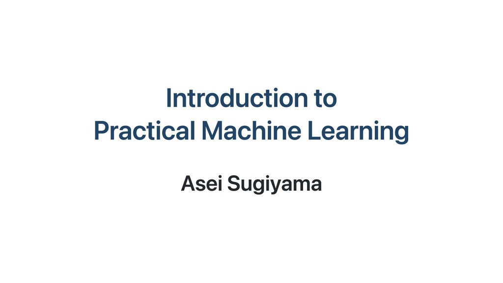 Introduction to Practical Machine Learning Asei...
