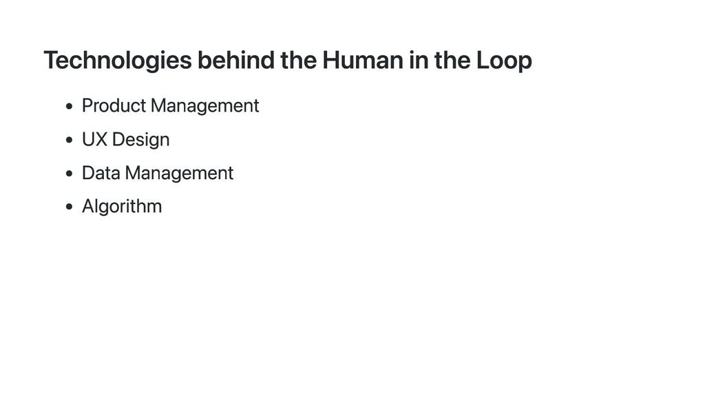Technologies behind the Human in the Loop Produ...