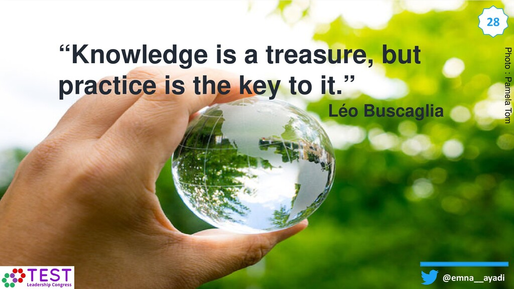 """""""Knowledge is a treasure, but practice is the k..."""