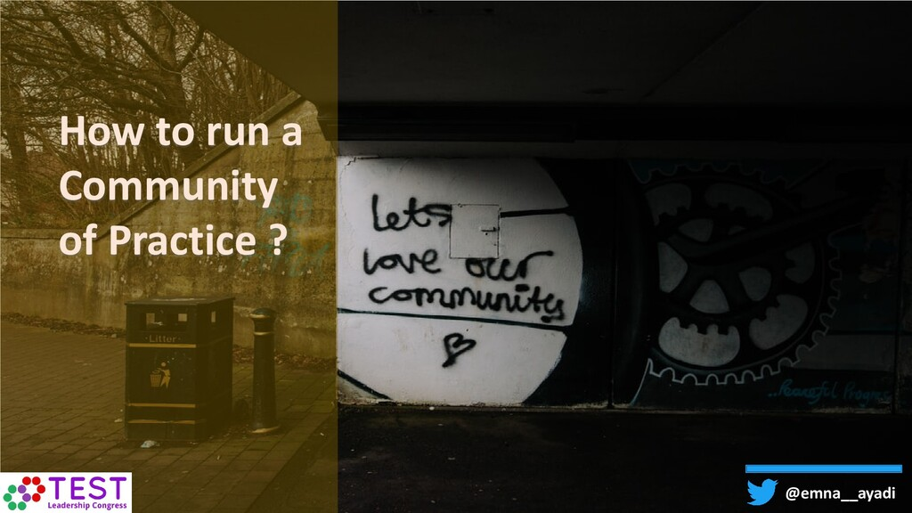 How to run a Community of Practice ? @emna__aya...