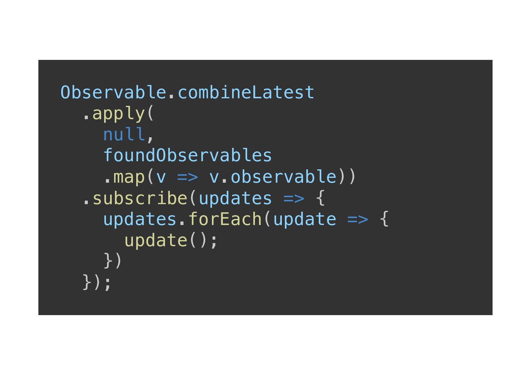 Observable.combineLatest! .apply(! null,! found...