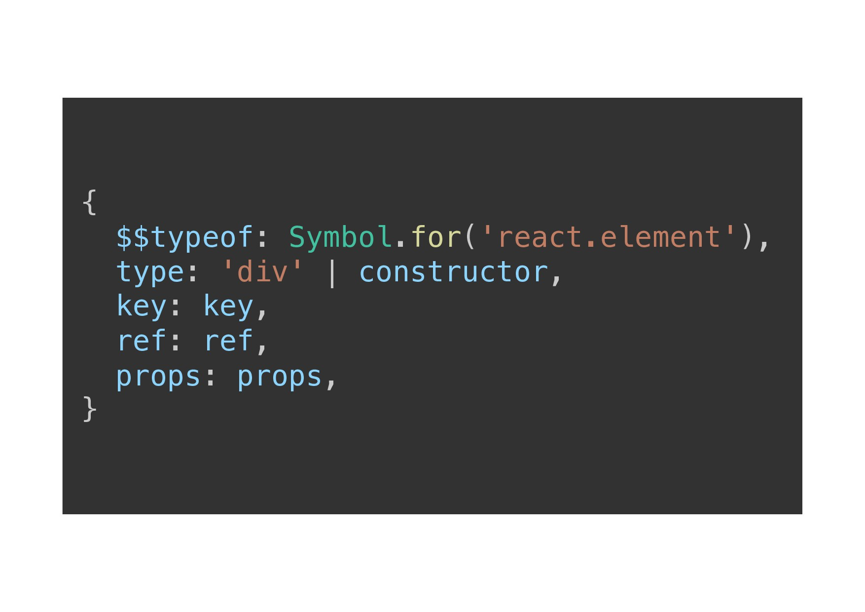 {! $$typeof: Symbol.for('react.element'),! type...