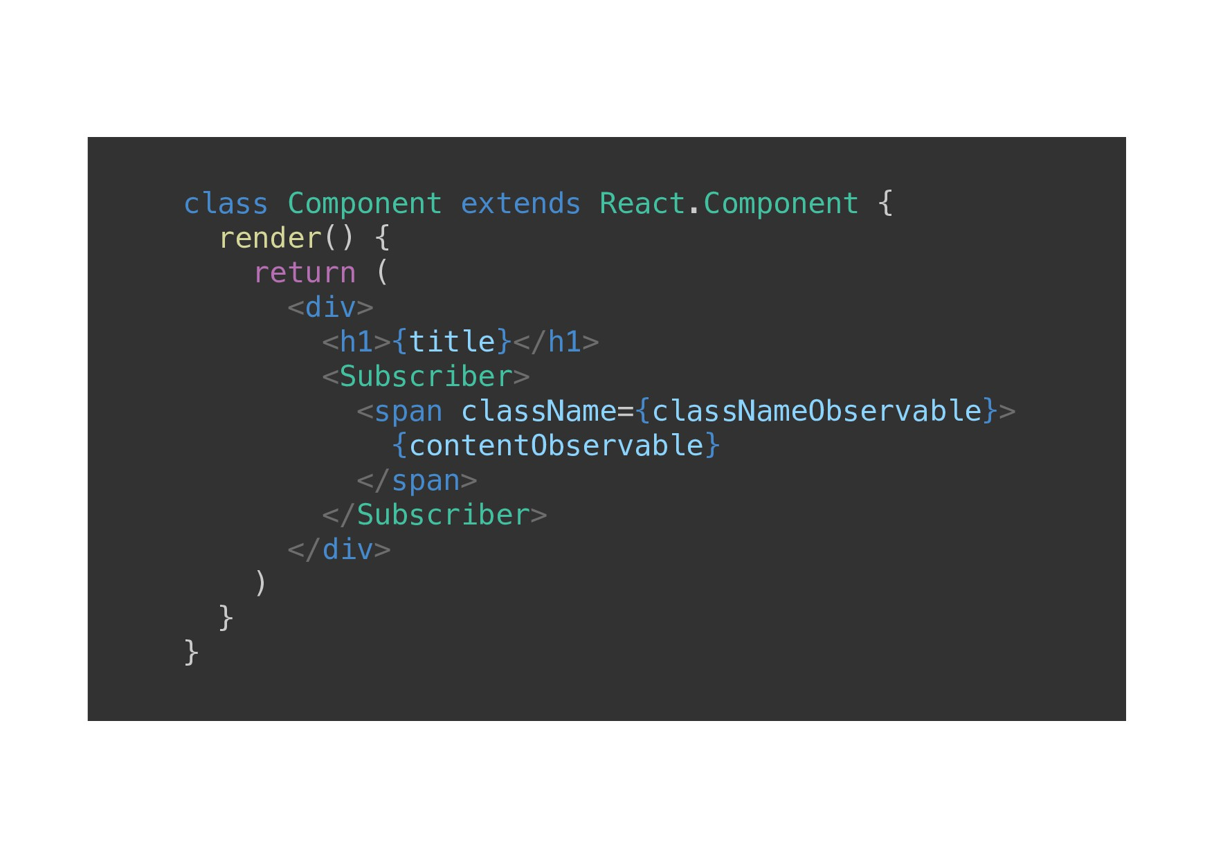 class Component extends React.Component {! rend...