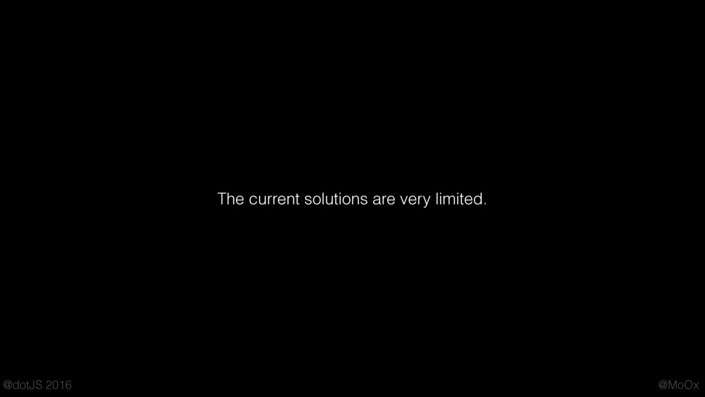 @MoOx @dotJS 2016 The current solutions are ver...