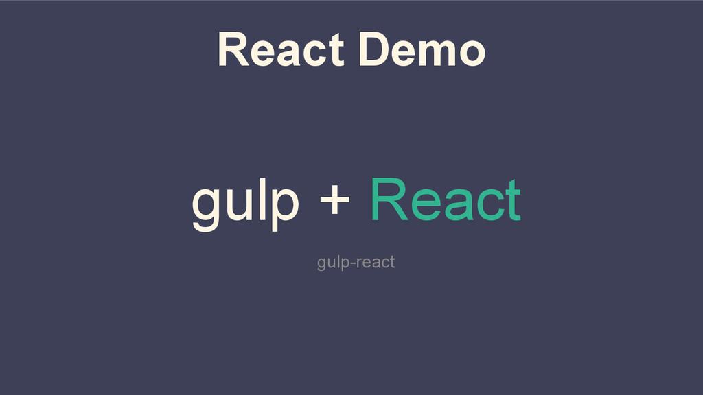 React Demo gulp + React gulp-react