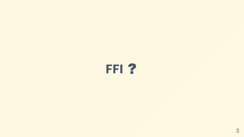 FFI ? 3