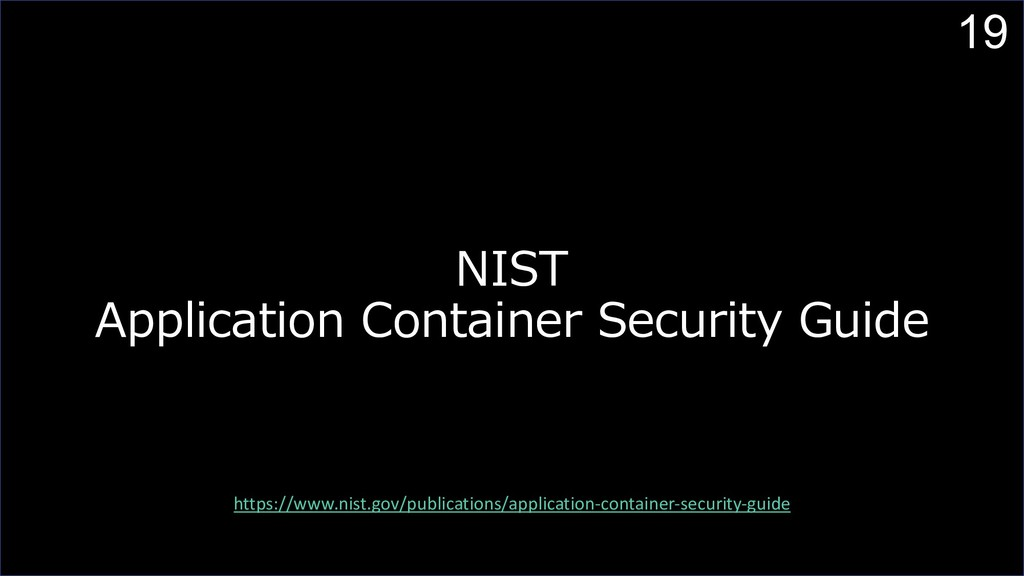 19 NIST Application Container Security Guide ht...