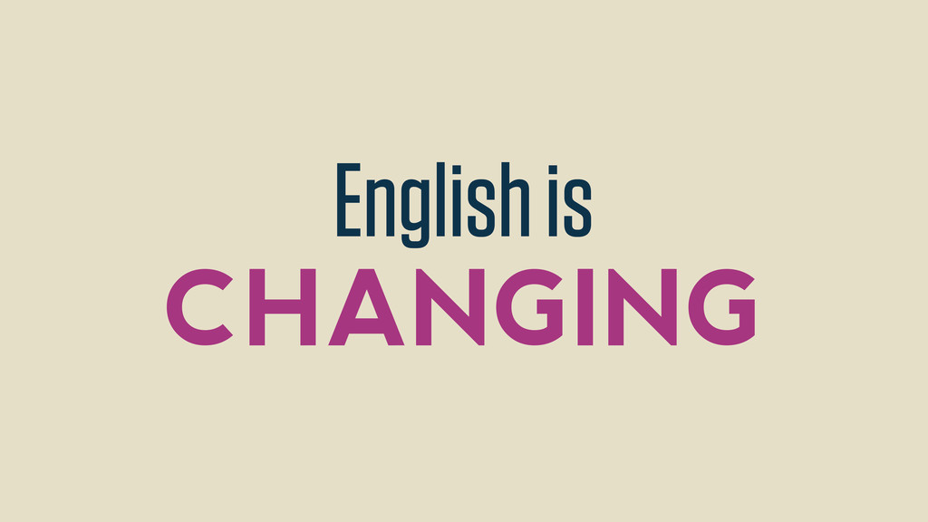 English is CHANGING
