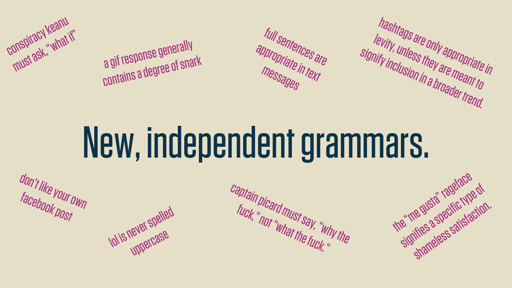 New, independent grammars. don't like your own ...
