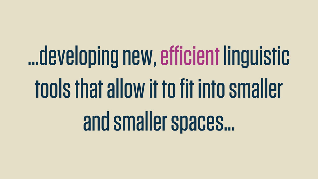 ...developing new, efficient linguistic tools tha...