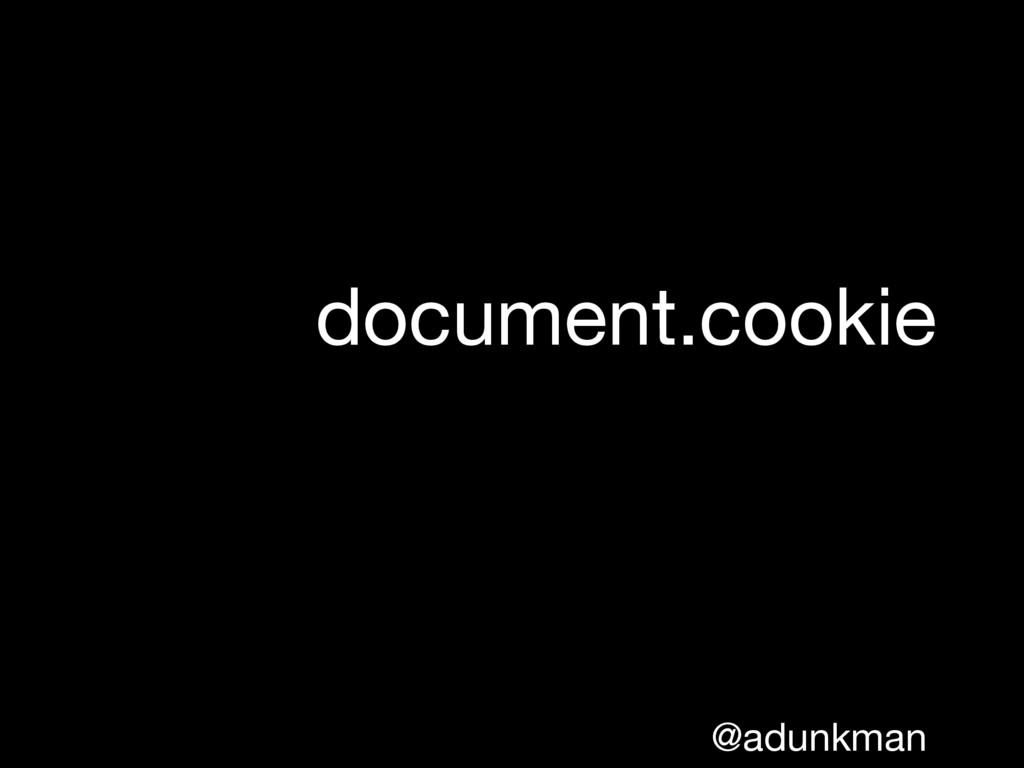 @adunkman document.cookie