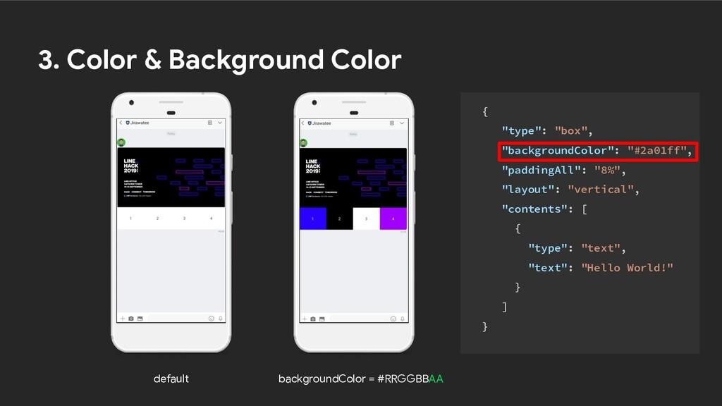 default backgroundColor = #RRGGBBAA 3. Color & ...