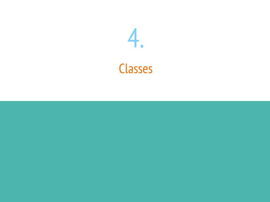 4. Classes