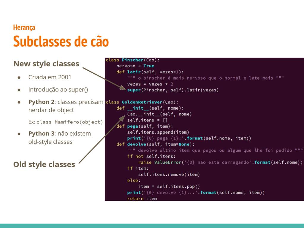 New style classes ● Criada em 2001 ● Introdução...