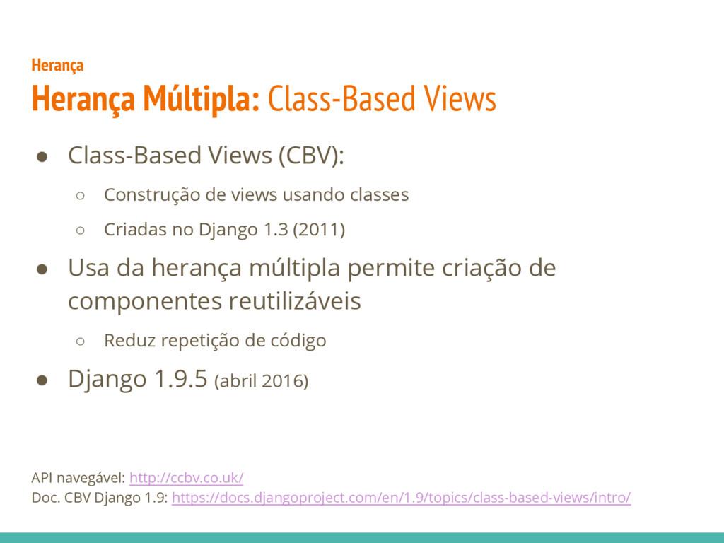 ● Class-Based Views (CBV): ○ Construção de view...