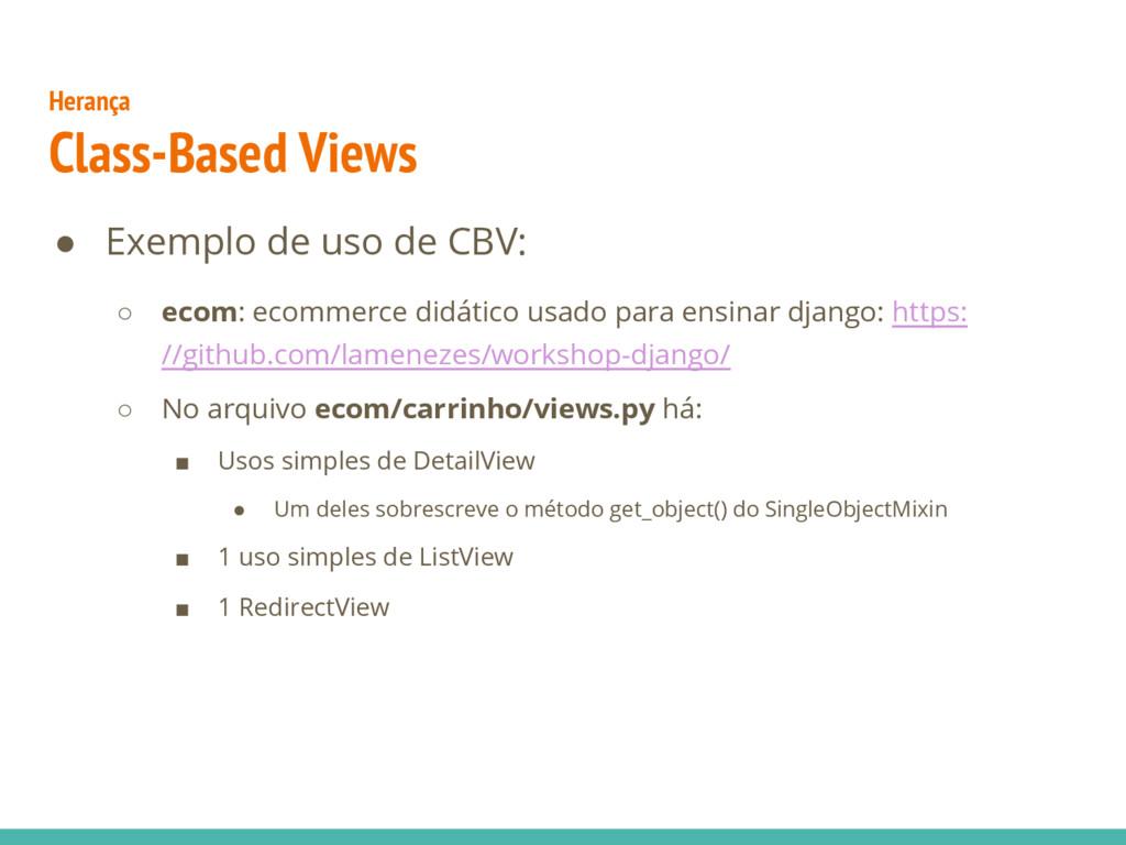 ● Exemplo de uso de CBV: ○ ecom: ecommerce didá...