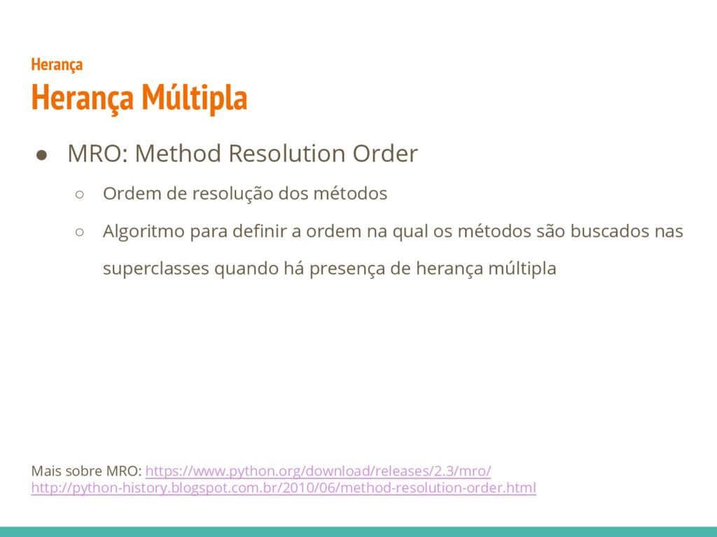 ● MRO: Method Resolution Order ○ Ordem de resol...